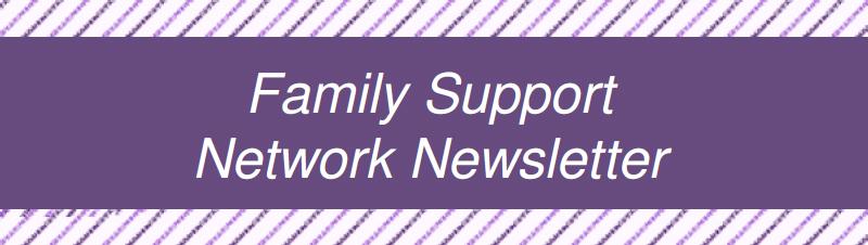 Family Support Network Newsletter